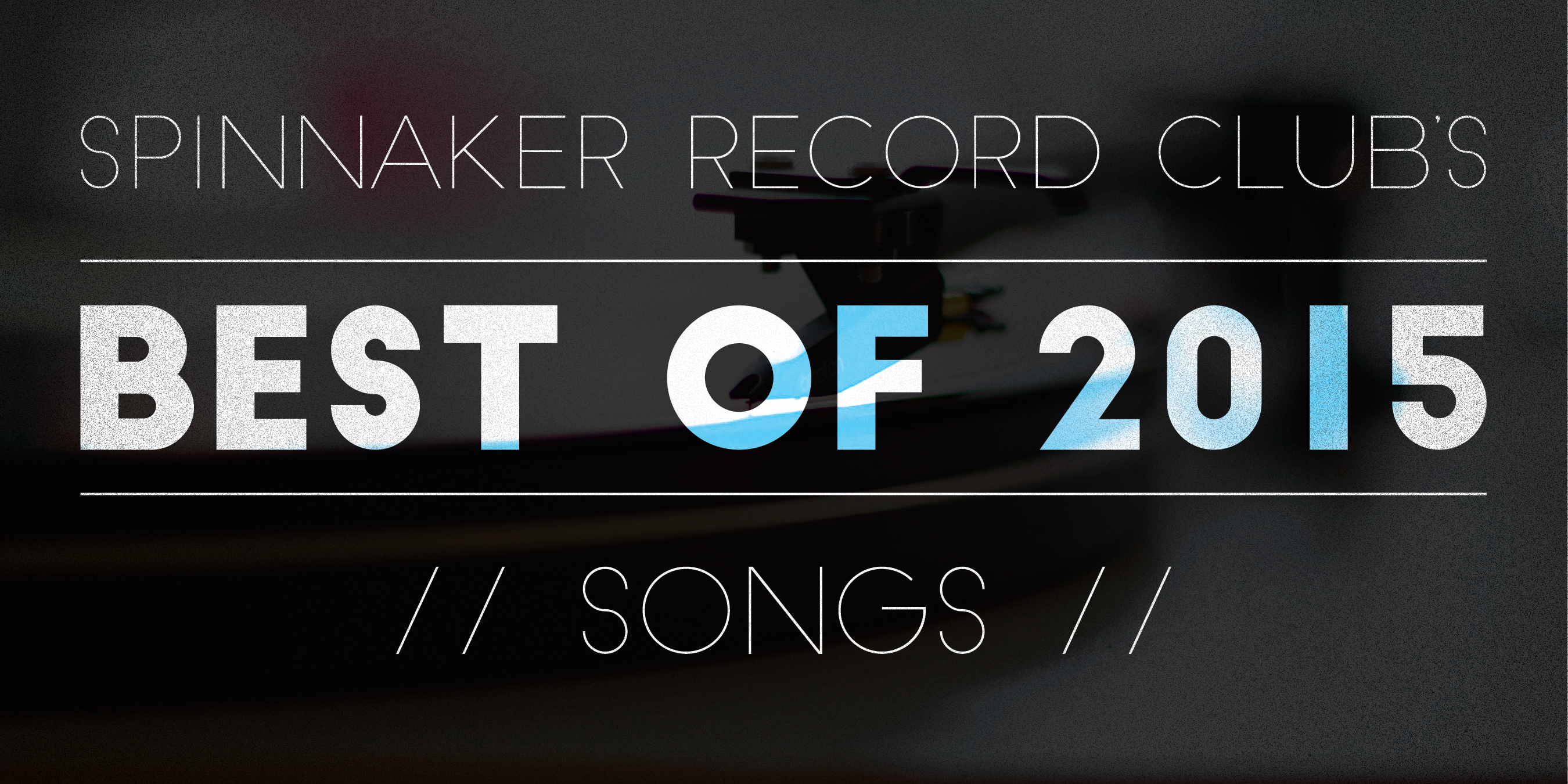 Spinnaker Record Club's Best of 2015: Songs
