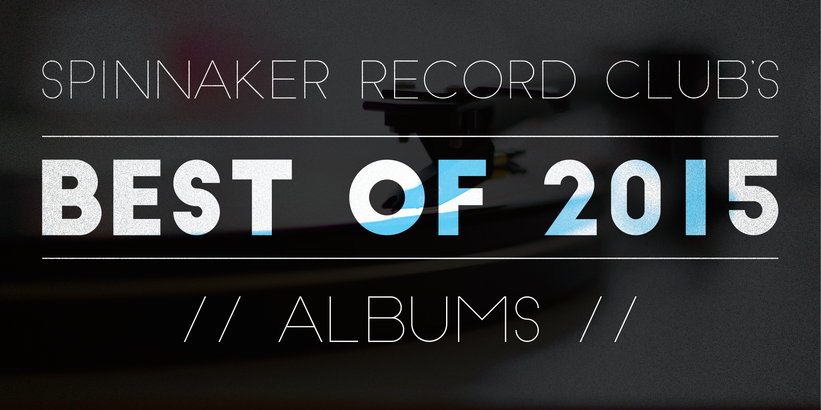 Spinnaker Record Club's Best of 2015: Albums