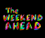 The Weekend Ahead: May 26 – 30