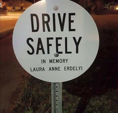 'Drive Safely' sign in memory of Laura Erdelyi. Photo by
