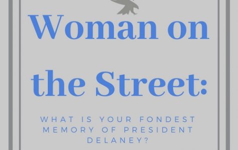 Woman on the Street: What is your fondest memory of President Delaney?