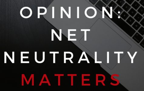 Opinion: Net neutrality matters