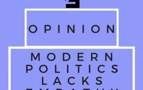 Opinion: Modern politics lacks empathy