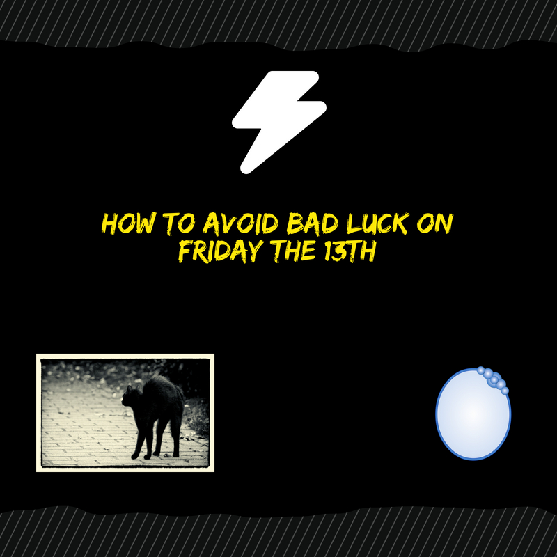 How to avoid bad luck on Friday the 13th