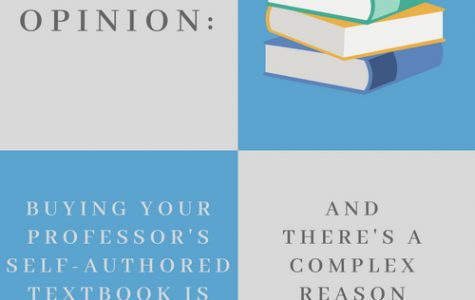 Opinion: Buying your professor's self-authored textbook is annoying, and there's a complex reason for that