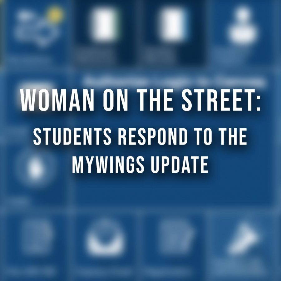 Woman on the Street: Students respond to the myWings update