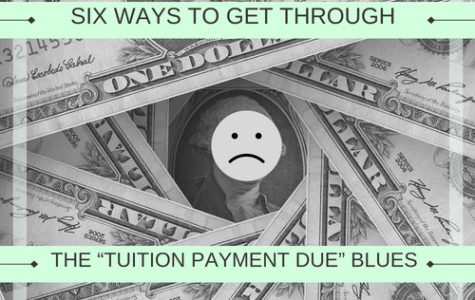"Six ways to get through the ""tuition payment due"" blues"