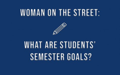 Woman on the Street: What are students' semester goals?