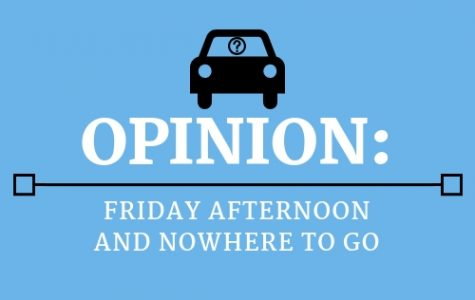 OPINION: Friday afternoon and nowhere to go