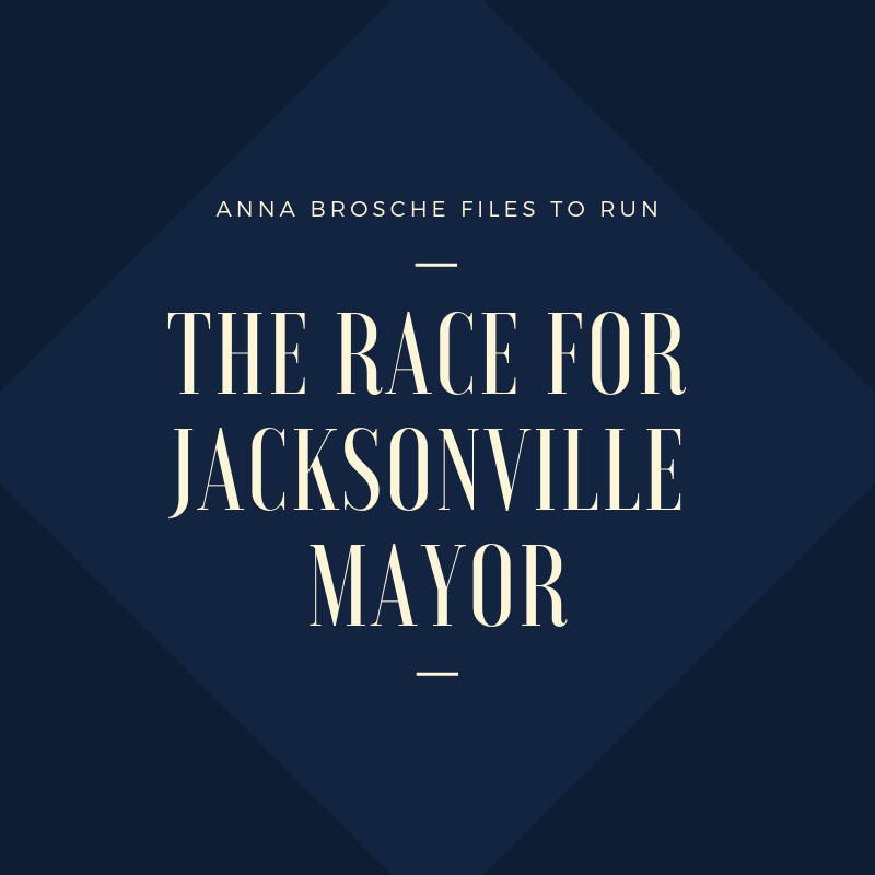 UNF alum Anna Brosche: Her campaign for Mayor of Jacksonville